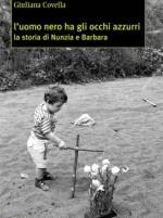"""""""L'uomo Nero ha gli occhi azzurri"""", la storia di Nunzia e Barbara"""